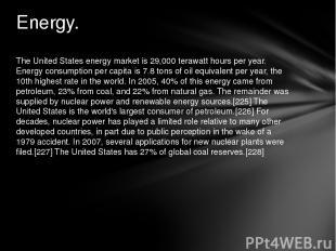 The United States energy market is 29,000 terawatt hours per year. Energy consum