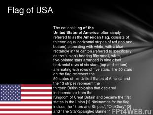 The national flag of the United States of America, often simply referred to as t