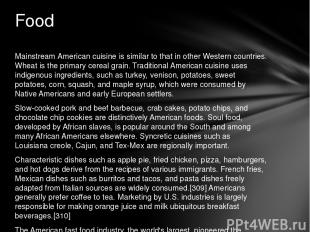 Mainstream American cuisine is similar to that in other Western countries. Wheat