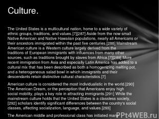 The United States is a multicultural nation, home to a wide variety of ethnic gr