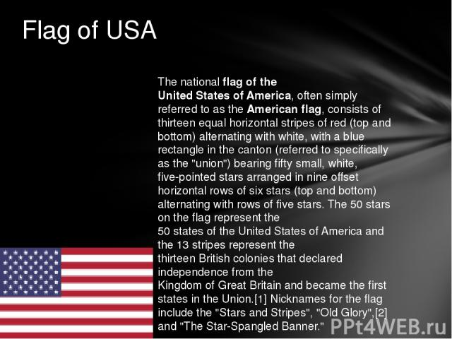 The national flag of the United States of America, often simply referred to as the American flag, consists of thirteen equal horizontal stripes of red (top and bottom) alternating with white, with a blue rectangle in the canton (referred to specific…