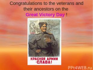 Congratulations to the veterans and their ancestors on the Great Victory Day !