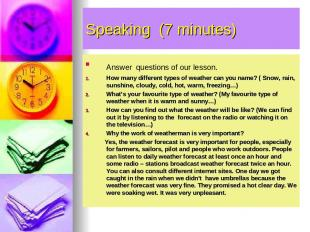 Speaking (7 minutes) Answer questions of our lesson. How many different types of