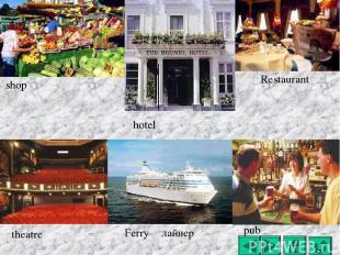 shop hotel Restaurant theatre Ferry лайнер pub