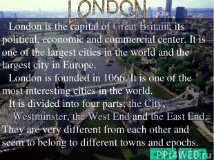 London is the capital of Great Britain, its political, economic and commercial c
