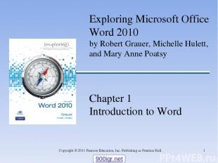 * Copyright © 2011 Pearson Education, Inc. Publishing as Prentice Hall. Explorin