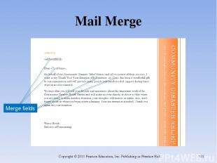 Mail Merge Copyright © 2011 Pearson Education, Inc. Publishing as Prentice Hall.