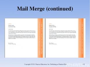 Mail Merge (continued) Copyright © 2011 Pearson Education, Inc. Publishing as Pr