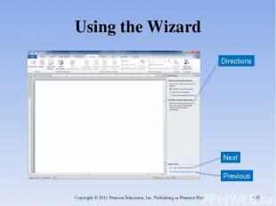 Using the Wizard Copyright © 2011 Pearson Education, Inc. Publishing as Prentice