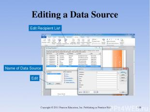 Editing a Data Source Copyright © 2011 Pearson Education, Inc. Publishing as Pre