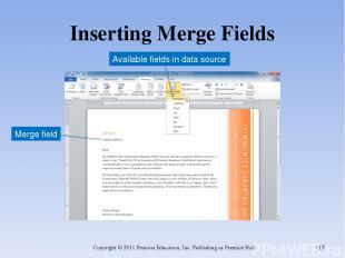 Inserting Merge Fields Copyright © 2011 Pearson Education, Inc. Publishing as Pr