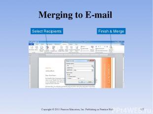 Merging to E-mail Copyright © 2011 Pearson Education, Inc. Publishing as Prentic