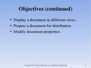 Objectives (continued) Display a document in different views Prepare a document