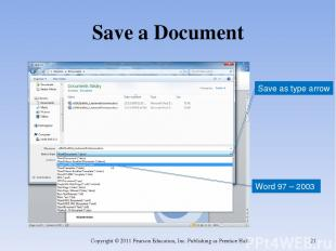 Save a Document Copyright © 2011 Pearson Education, Inc. Publishing as Prentice