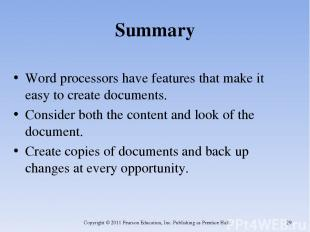Summary Word processors have features that make it easy to create documents. Con