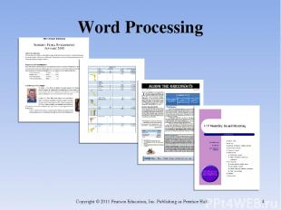 Word Processing Copyright © 2011 Pearson Education, Inc. Publishing as Prentice