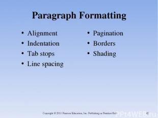 Paragraph Formatting Alignment Indentation Tab stops Line spacing Pagination Bor