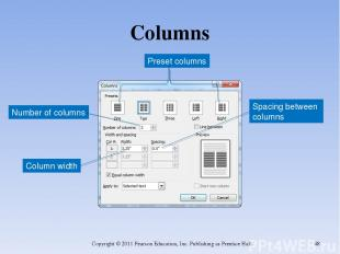 Columns Copyright © 2011 Pearson Education, Inc. Publishing as Prentice Hall. *