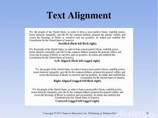 Text Alignment Copyright © 2011 Pearson Education, Inc. Publishing as Prentice H