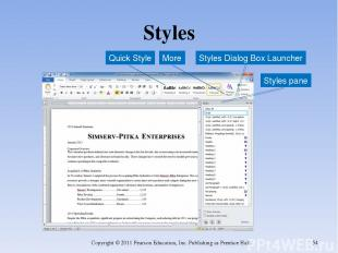 Styles Copyright © 2011 Pearson Education, Inc. Publishing as Prentice Hall. * S