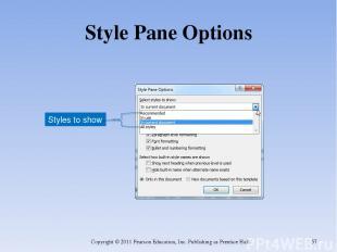 Style Pane Options Copyright © 2011 Pearson Education, Inc. Publishing as Prenti