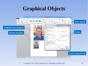 Graphical Objects Copyright © 2011 Pearson Education, Inc. Publishing as Prentic