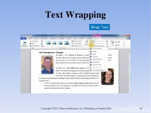 Text Wrapping Copyright © 2011 Pearson Education, Inc. Publishing as Prentice Ha