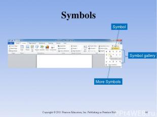 Symbols Copyright © 2011 Pearson Education, Inc. Publishing as Prentice Hall. *