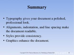 Summary Typography gives your document a polished, professional look. Alignments