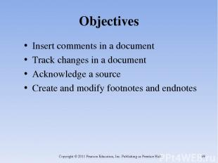 Objectives Insert comments in a document Track changes in a document Acknowledge