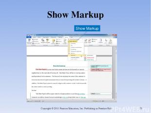 Show Markup Copyright © 2011 Pearson Education, Inc. Publishing as Prentice Hall
