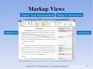 Markup Views Copyright © 2011 Pearson Education, Inc. Publishing as Prentice Hal