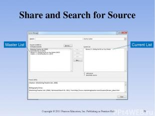 Share and Search for Source Copyright © 2011 Pearson Education, Inc. Publishing