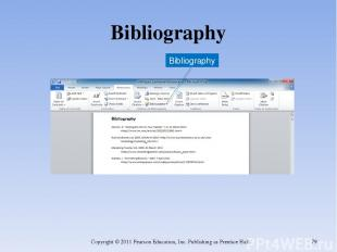 Bibliography Copyright © 2011 Pearson Education, Inc. Publishing as Prentice Hal