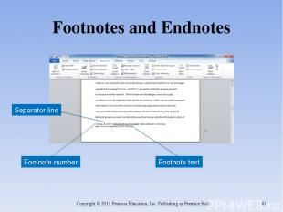 Footnotes and Endnotes Copyright © 2011 Pearson Education, Inc. Publishing as Pr