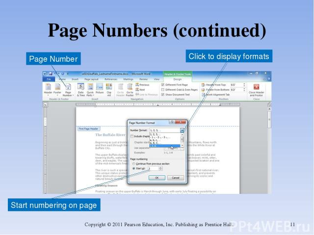 Page Numbers (continued) Copyright © 2011 Pearson Education, Inc. Publishing as Prentice Hall. * Start numbering on page Click to display formats Page Number Copyright © 2011 Pearson Education, Inc. Publishing as Prentice Hall.