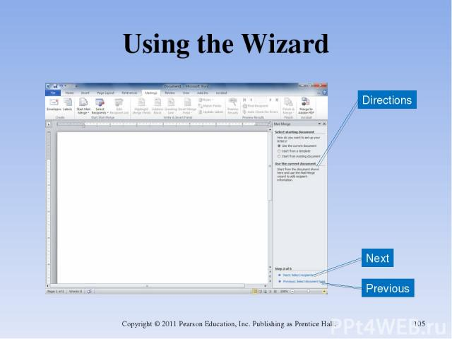 Using the Wizard Copyright © 2011 Pearson Education, Inc. Publishing as Prentice Hall. * Next Directions Previous Copyright © 2011 Pearson Education, Inc. Publishing as Prentice Hall.