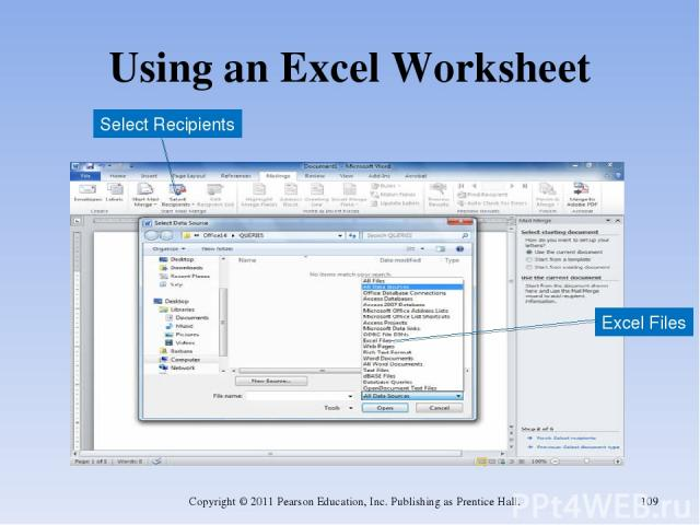 Using an Excel Worksheet Copyright © 2011 Pearson Education, Inc. Publishing as Prentice Hall. * Select Recipients Excel Files Copyright © 2011 Pearson Education, Inc. Publishing as Prentice Hall.