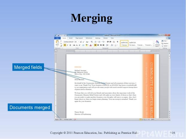 Merging Copyright © 2011 Pearson Education, Inc. Publishing as Prentice Hall. * Documents merged Merged fields Copyright © 2011 Pearson Education, Inc. Publishing as Prentice Hall.