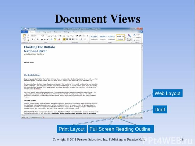 Document Views Copyright © 2011 Pearson Education, Inc. Publishing as Prentice Hall. * Print Layout Full Screen Reading Draft Web Layout Outline Copyright © 2011 Pearson Education, Inc. Publishing as Prentice Hall.