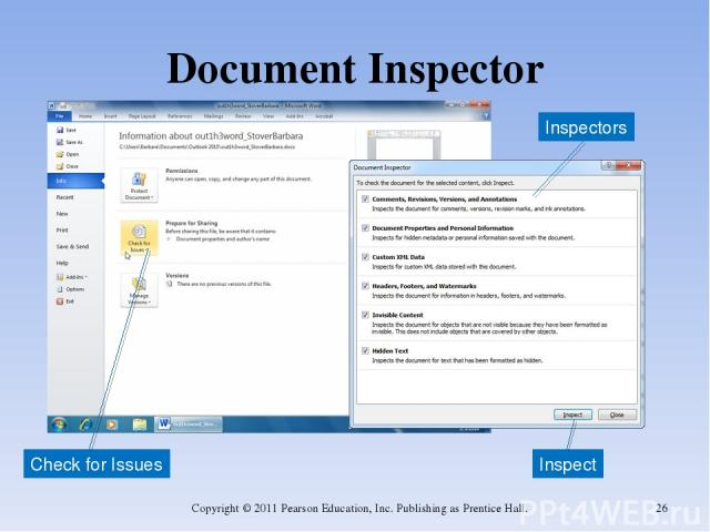 Document Inspector Copyright © 2011 Pearson Education, Inc. Publishing as Prentice Hall. * Inspect Inspectors Check for Issues Copyright © 2011 Pearson Education, Inc. Publishing as Prentice Hall.
