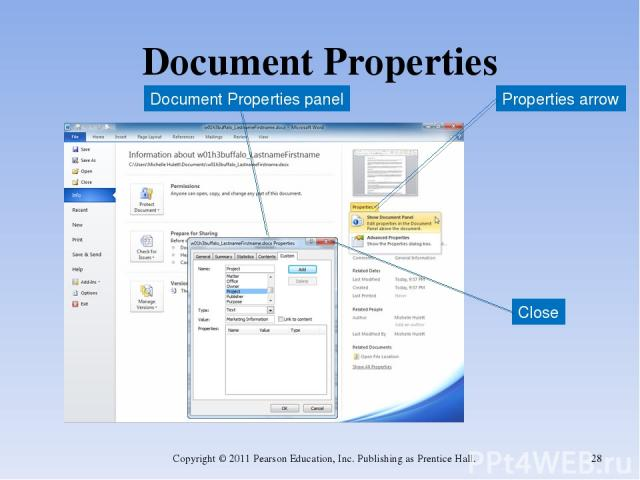 Document Properties Copyright © 2011 Pearson Education, Inc. Publishing as Prentice Hall. * Document Properties panel Close Properties arrow Copyright © 2011 Pearson Education, Inc. Publishing as Prentice Hall.