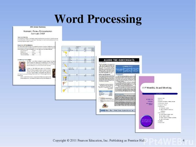 Word Processing Copyright © 2011 Pearson Education, Inc. Publishing as Prentice Hall. * Copyright © 2011 Pearson Education, Inc. Publishing as Prentice Hall.
