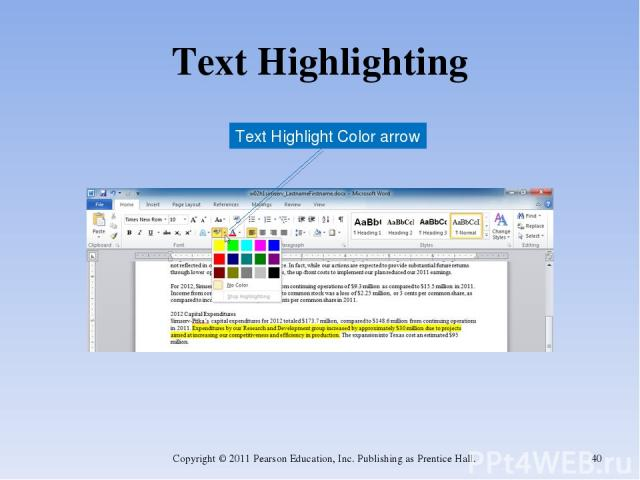 Text Highlighting Copyright © 2011 Pearson Education, Inc. Publishing as Prentice Hall. * Text Highlight Color arrow Copyright © 2011 Pearson Education, Inc. Publishing as Prentice Hall.