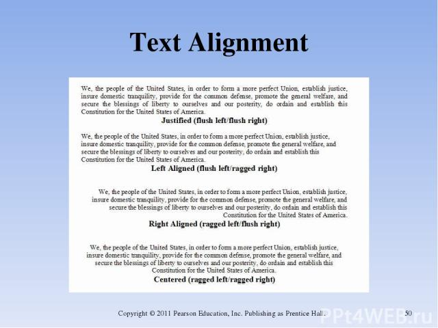 Text Alignment Copyright © 2011 Pearson Education, Inc. Publishing as Prentice Hall. * Copyright © 2011 Pearson Education, Inc. Publishing as Prentice Hall.