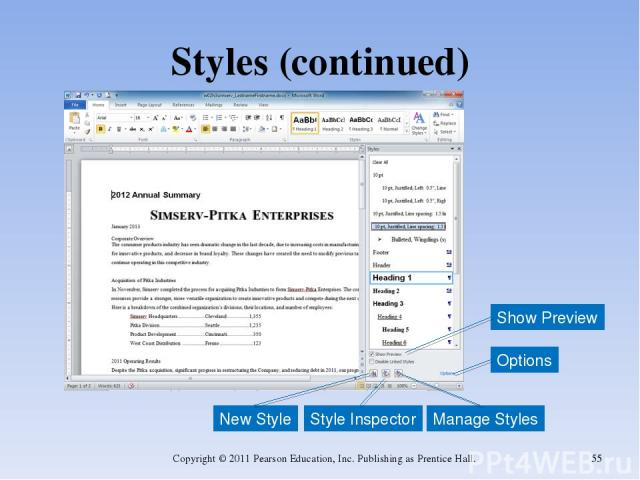 Styles (continued) Copyright © 2011 Pearson Education, Inc. Publishing as Prentice Hall. * Show Preview Style Inspector New Style Manage Styles Options Copyright © 2011 Pearson Education, Inc. Publishing as Prentice Hall.