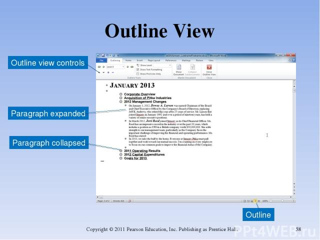 Outline View Copyright © 2011 Pearson Education, Inc. Publishing as Prentice Hall. * Outline Paragraph expanded Paragraph collapsed Outline view controls Copyright © 2011 Pearson Education, Inc. Publishing as Prentice Hall.