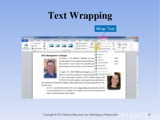 Text Wrapping Copyright © 2011 Pearson Education, Inc. Publishing as Prentice Hall. * Wrap Text Copyright © 2011 Pearson Education, Inc. Publishing as Prentice Hall.