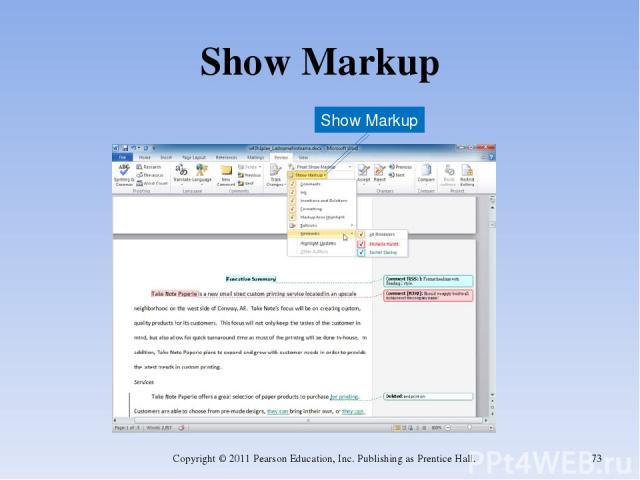 Show Markup Copyright © 2011 Pearson Education, Inc. Publishing as Prentice Hall. * Show Markup Copyright © 2011 Pearson Education, Inc. Publishing as Prentice Hall.