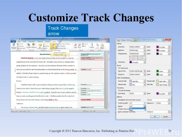 Customize Track Changes Copyright © 2011 Pearson Education, Inc. Publishing as Prentice Hall. * Track Changes arrow Copyright © 2011 Pearson Education, Inc. Publishing as Prentice Hall.